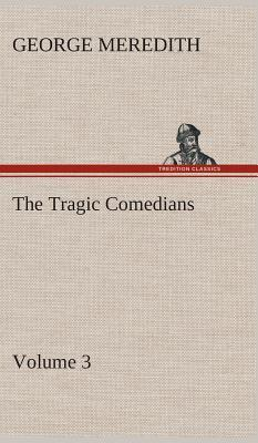 The Tragic Comedians - Volume 3