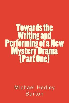 Towards the Writing and Performing of a New Mystery Drama