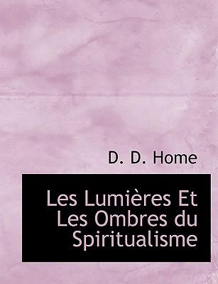 Les Lumi Res Et Les Ombres Du Spiritualisme
