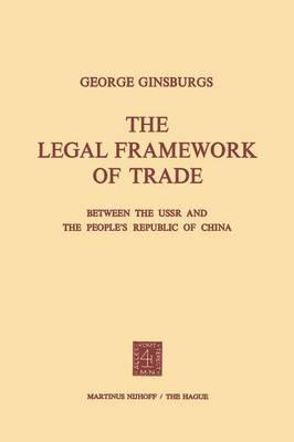 The Legal Framework of Trade Between the USSR and the People's Republic of China