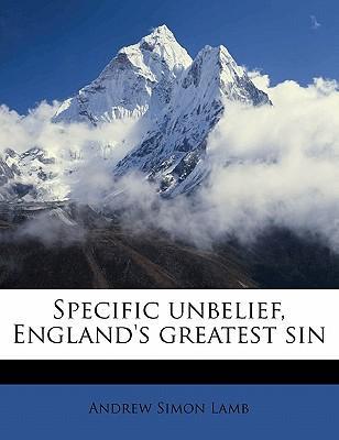 Specific Unbelief, England's Greatest Sin