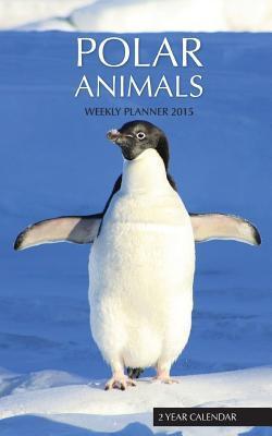 Polar Animals Weekly Planner 2015, 2-year
