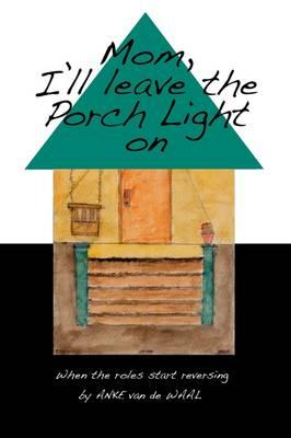 Mom! I'll Leave the Porch Light on