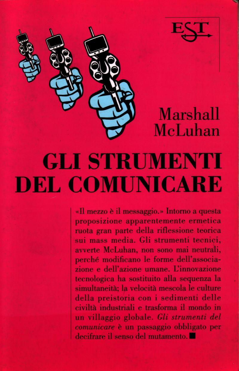 mcluhan gli strumenti del comunicare  Gli strumenti del comunicare - Marshall McLuhan - 24 recensioni - Il ...