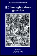 L' immaginazione gnostica