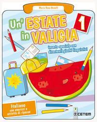 Un'estate in valigia. Italiano. Per la Scuola elementare