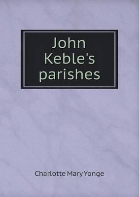 John Keble's Parishe...