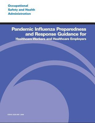 Pandemic Influenza Preparedness and Response Guidance for Healthcare Workers and Healthcare Employers