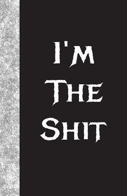 I'm the Shit