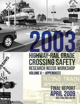 2003 Highway-Rail Grade Crossing Safety Research Needs Workshop