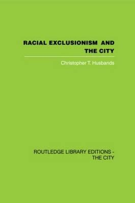 Racial Exclusionism and the City
