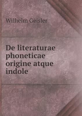 de Literaturae Phoneticae Origine Atque Indole