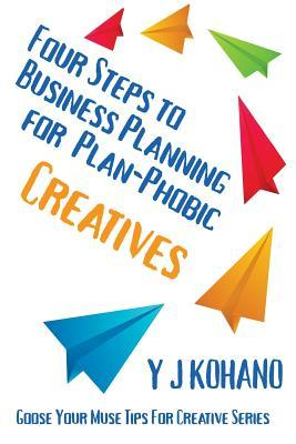 Four Steps to Business Planning for the Plan-Phobic Creative
