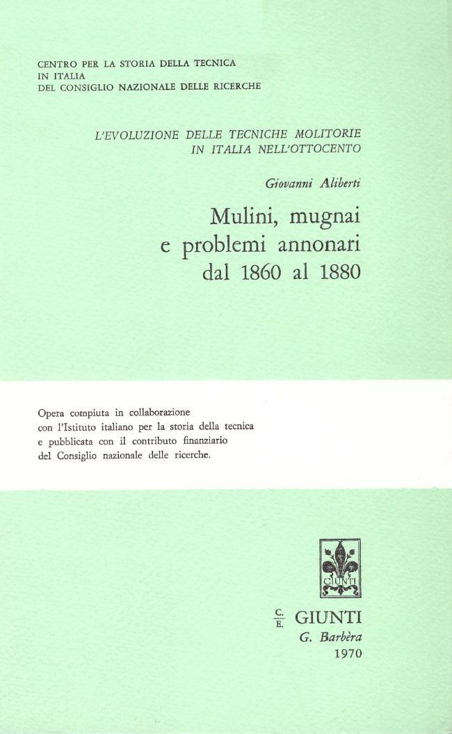 L'evoluzione delle tecniche molitorie in Italia nell'Ottocento - Vol. 1
