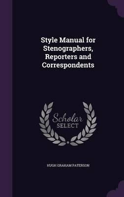 Style Manual for Stenographers, Reporters and Correspondents