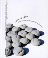 Doing for peace. Design e pratiche per la cooperazione internazionale