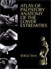 Atlas of Palpatory Anatomy of the Lower Extremities