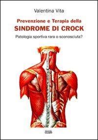 Prevenzione e terapia della sindrome di Crock. Patologia sportiva rara o sconosciuta?
