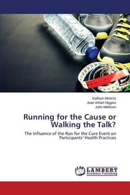 Running for the Cause or Walking the Talk?