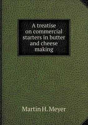 A Treatise on Commercial Starters in Butter and Cheese Making