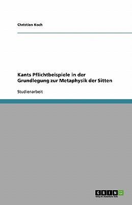 Kants Pflichtbeispiele in der Grundlegung zur Metaphysik der Sitten