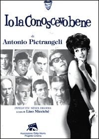 Io la conoscevo bene di Antonio Pietrangeli