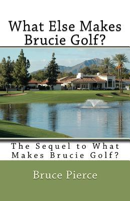 What Else Makes Brucie Golf?