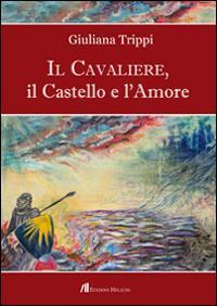 Il Cavaliere, il castello e l'amore