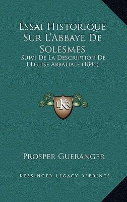 Essai Historique Sur L'Abbaye de Solesmes