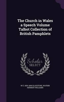 The Church in Wales a Speech Volume Talbot Collection of British Pamphlets