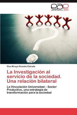 La Investigación al servicio de la sociedad. Una relación bilateral