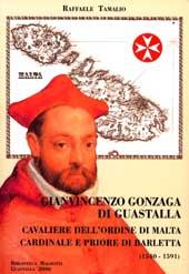 Gianvincenzo Gonzaga di Guastalla Cavaliere dell'Ordine di Malta, cardinale e priore di Barletta (1540-1591)