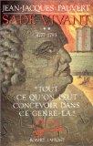 """Sade vivant: """"Tout ce qu'on peut concevoir dans ce genre-là,"""" 1777-1793"""