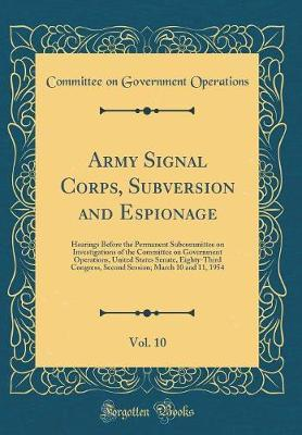 Army Signal Corps, Subversion and Espionage, Vol. 10