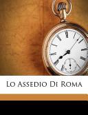 Lo Assedio Di Rom