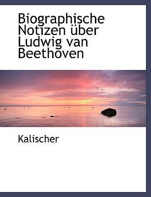Biographische Notizen Ber Ludwig Van Beethoven