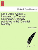 Long Odds a Novel Illustrated by Thomas Carrington Originally Published in the Colonial Monthly