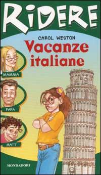 Vacanze italiane, ovvero Come sopravvivere a Michelangelo, a Matt il marmocchio e alla torre pendente di pizza
