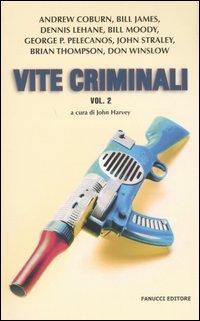 Vite criminali, Volu...