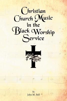 Christian Church Music in the Black Worship Service