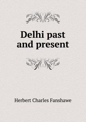 Delhi Past and Present