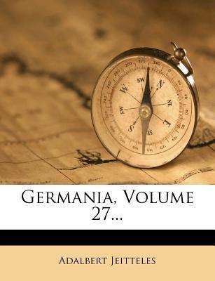 Germania, Volume 27....