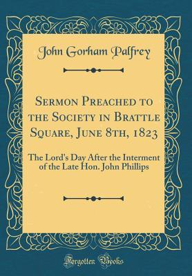 Sermon Preached to the Society in Brattle Square, June 8th, 1823