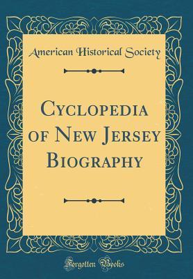 Cyclopedia of New Jersey Biography (Classic Reprint)
