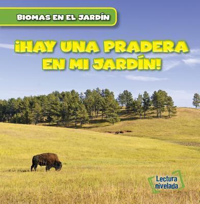 Hay una Pradera en mi Jardín!/There Are Grasslands in My Backyard!