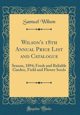 Wilson's 18th Annual Price List and Catalogue