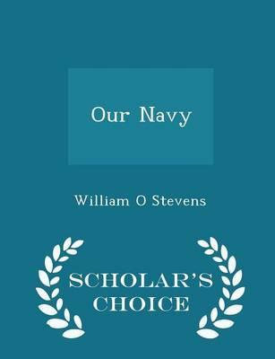 Our Navy - Scholar's Choice Edition