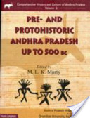 Comprehensive History and Culture of Andhra Pradesh: Pre- and protohistoric Andhra Pradesh up to 500 BC