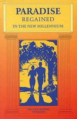 Paradise Regaining in the New Millennium