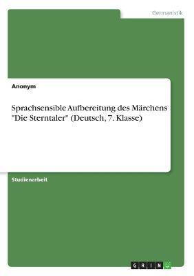 """Sprachsensible Aufbereitung des Märchens """"Die Sterntaler"""" (Deutsch, 7. Klasse)"""